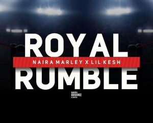 Royal Rumble Afro Beat Za 300x240 - Naira Marley – Royal Rumble Ft. Lil Kesh