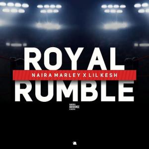 Royal Rumble Afro Beat Za - Naira Marley – Royal Rumble Ft. Lil Kesh