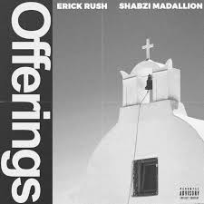 ShabZi Madallion Erick Rush – Offerings - ShabZi Madallion & Erick Rush – Offerings