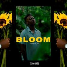 Sipho the Gift – Bloom - Sipho the Gift – Bloom