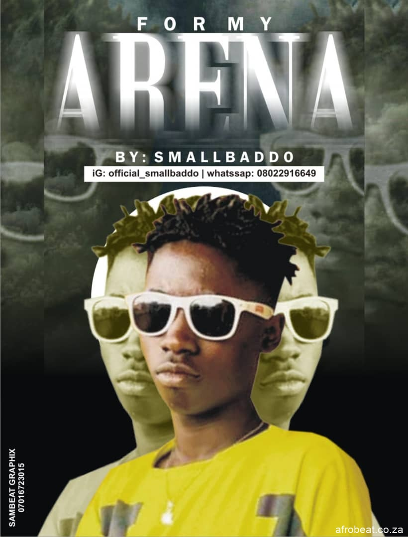 Small Baddo For My Arena Afro Beat Za - Small Baddo – (For My Area)  Who Dey