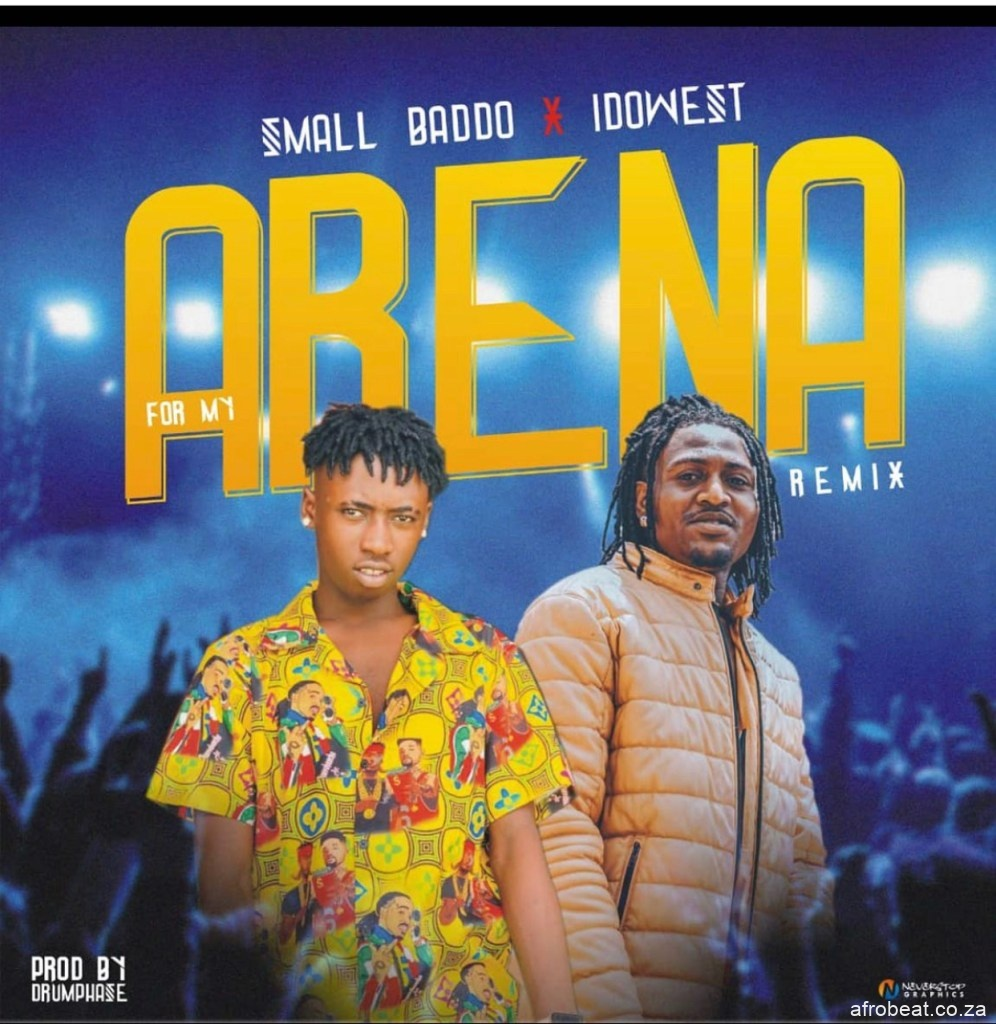Small Baddo Ft. Idowest – For My Arena Remix art Afro Beat Za - Small Baddo Ft. Idowest – For My Area (Who Dey Remix)