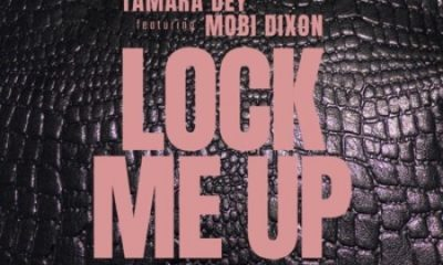 Tamara Dey ft Mobi Dixon Lock Me Up scaled 1 400x240 - Tamara Dey ft Mobi Dixon – Lock Me Up