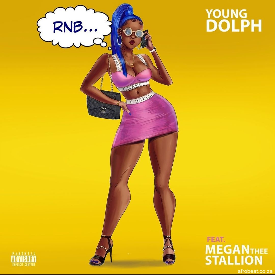 Young Dolph Megan Thee Stallion RNB Afro Beat Za - Young Dolph Ft. Megan Thee Stallion – RNB