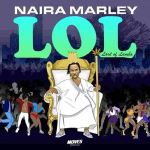 album naira marley – lol lord of lamba ep Afro Beat Za 300x300 - ALBUM: Naira Marley – LOL (Lord Of Lamba) EP
