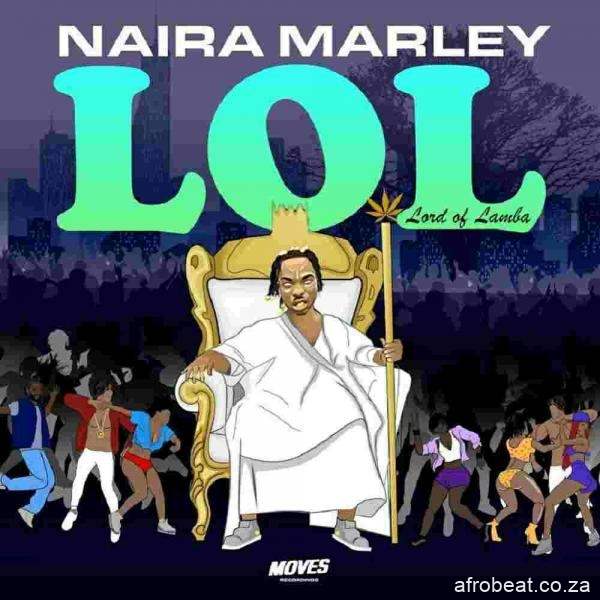 album naira marley – lol lord of lamba ep Afro Beat Za - ALBUM: Naira Marley – LOL (Lord Of Lamba) EP