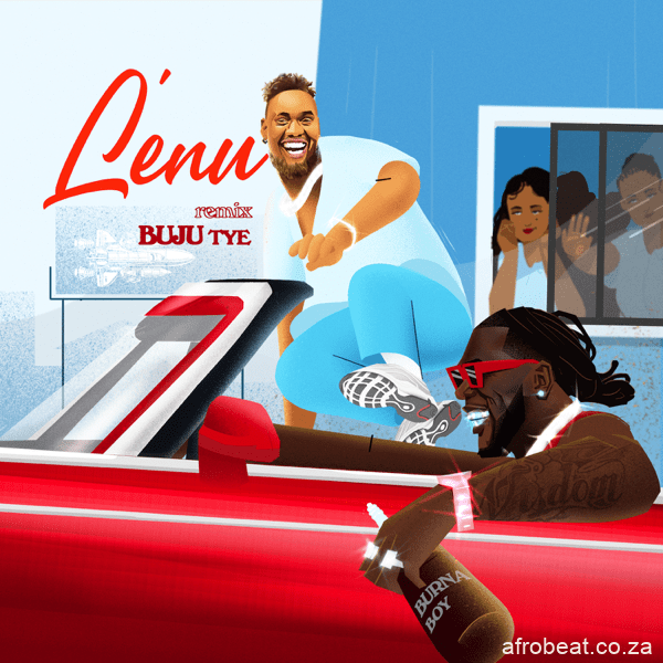 buju – lenu remix ft burna boy Afro Beat Za - AUDIO + VIDEO: Buju  Ft. Burna Boy – Lenu (Remix)