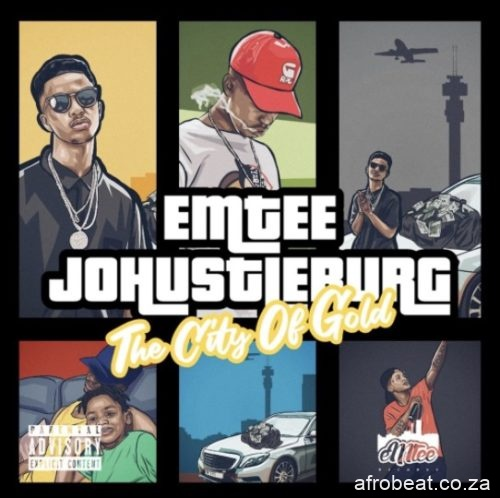 jojo Afro Beat Za - Emtee Finally Releases Long-Awaited single 'Johustleburg'