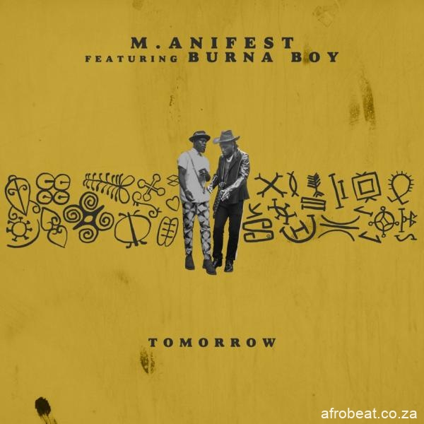 m anifest – tomorrow ft burna boy Afro Beat Za - VIDEO: M.anifest – Tomorrow Ft. Burna Boy