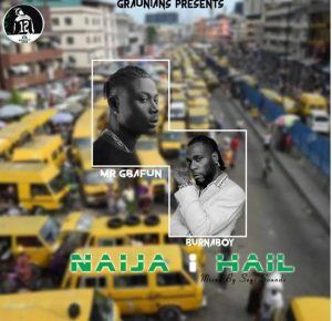 mr gbafun – naija i hail ft burna boy Afro Beat Za 300x290 - Mr Gbafun Ft. Burna Boy – Naija I Hail