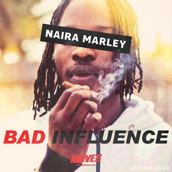 naira marley bad influence Afro Beat Za - Naira Marley – Bad Influence