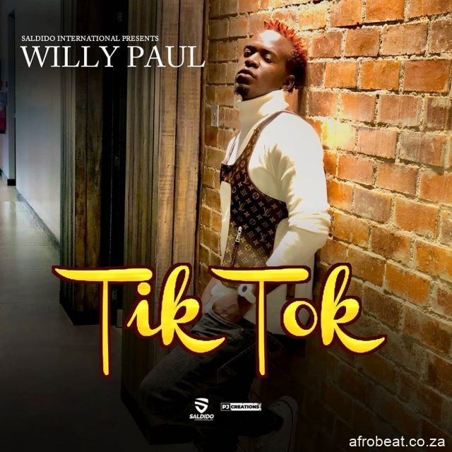 willy paul tik tok tzsongs com May Saturday 23 05 2020 Afro Beat Za - Willy Paul – Tik Tok