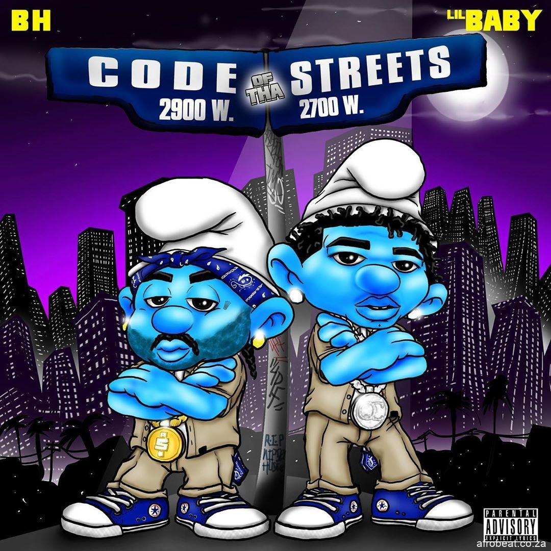 101101451 254630902279231 9002136303323403078 n - B.H Ft. Lil Baby – Code Of Tha Streets