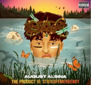 August Alsina – The Product III  stateofEMERGEncy 300x283 - August Alsina feat. Lil Wayne & Juicy J – Resent