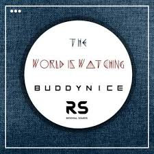 Buddynice – The World Is Watching Redemial Mix - Buddynice – The World Is Watching (Redemial Mix)