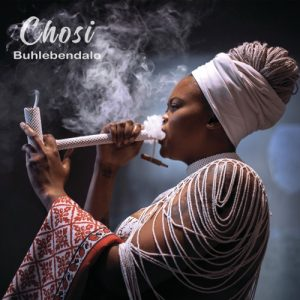 Buhlebendalo Chosi zip album download  - ALBUM: Buhlebendalo Chosi