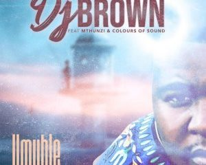 DJ Brown – Umuhle Ft. Mthunzi Colours Of Sound 300x240 - DJ Brown – Umuhle ft. Mthunzi & Colours Of Sound