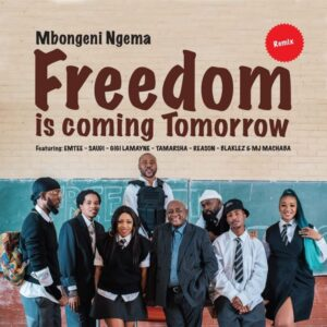 Dr Mbongeni Ngema ft Emtee Saudi Gigi Lamayne Tamarsha Reason Blaklez DJ Machaba Freedom Is Coming Tomorrow Remix 768x768 1 300x300 Afro Beat Za - Dr Mbongeni Ngema ft Emtee, Saudi, Gigi Lamayne, Tamarsha, Reason, Blaklez & DJ Machaba – Freedom Is Coming Tomorrow (Remix)