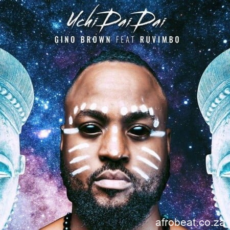 Gino Brown ft Ruvimbo – Uchi Dai Dai - Gino Brown ft Ruvimbo – Uchi Dai Dai