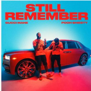 Gucci Mane – Still Remember Ft. Pooh Shiesty Afro Beat Za 300x300 - Gucci Mane – Still Remember Ft. Pooh Shiesty
