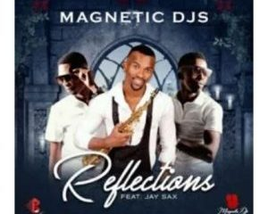 Magnetic Djs – Reflections Ft. Jay Sax 1 300x240 - Magnetic Djs – Ilizwe ft. Thembi Mona