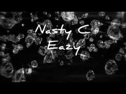 Nasty C – Eazy video - VIDEO: Nasty C – Eazy