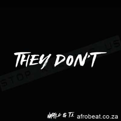 Nasty C – They Don't ft T.I.
