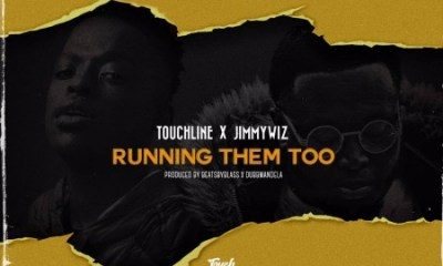 Touchline Jimmy Wiz Running Them Too 400x240 - Touchline & Jimmy Wiz – Running Them Too