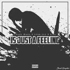 Trademark ft Leon Lee Kija – Is Just A Feeling - Trademark ft Leon Lee & Kija – Is Just A Feeling