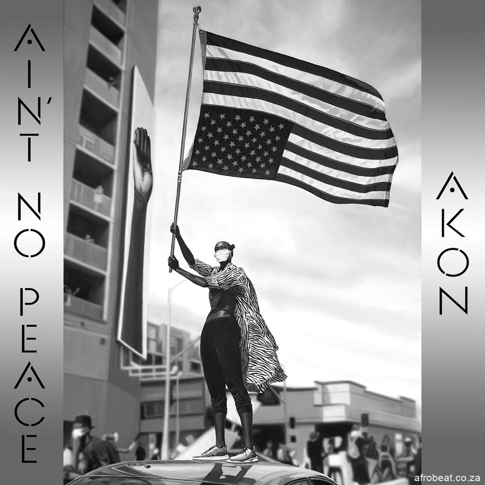Akon Aint No Peace Afro Beat Za - ALBUM: Akon – Ain't No Peace