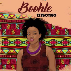 Boohle Izibongo EP Download 300x300 - Boohle ft Nonny D – Inyanga
