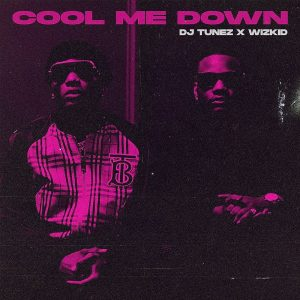 DJ Tunez Ft. WizKid Cool Me Down MP3 Afro Beat Za 300x300 - DJ Tunez – Cool Me Down Ft. WizKid