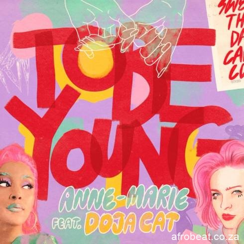 GG Afro Beat Za - Anne-Marie – To Be Young Ft. Doja Cat