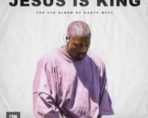 Kanye West Jesus Is King Album 300x300 Afro Beat Za 300x240 - Kanye West – Up from the Ashes