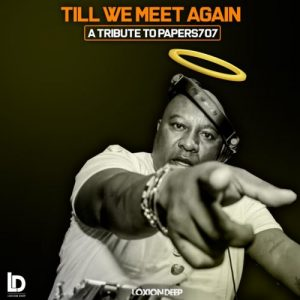 Loxion Deep Till We Meet Again A Tribute To Dj Papers707 mp3 image Afro Beat Za 300x300 - Loxion Deep – Till We Meet Again (A Tribute To DJ Papers 707)