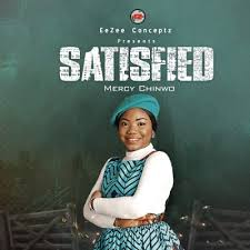 Mercy Chinwo satisfied album - Mercy Chinwo – Na You Dey Reign