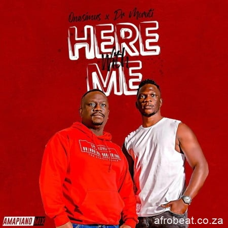 Onesimus – Here With Me Amapiano Vibes ft. Dr Moruti - Onesimus – Here With Me (Amapiano Vibes) Ft. Dr Moruti