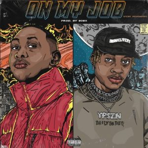 Sipho the Gift ft PsychoYP On My Job 300x300 - Sipho the Gift ft PsychoYP – On My Job