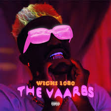 Wichi 1080 ft Refi Sings It's Just VAARBS - Wichi 1080 ft Hercule$, Priddy Ugly & Yang Ocean – NAARTJIE