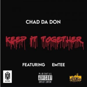 Chad Da Don – Keep It Together ft. Emtee 300x300 - Video: Chad Da Don – Keep It Together ft. Emtee