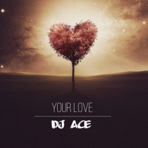 DJ Ace Your Love mp3 image Afro Beat Za 300x300 - DJ Ace – Your Love