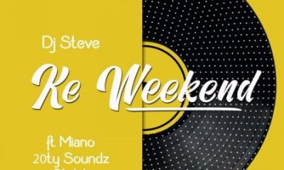 DJ Steve – Ke Weekend ft. Miano 20ty Soundz Steleka 400x240 - DJ Steve – Ke Weekend ft. Miano, 20ty Soundz & Steleka