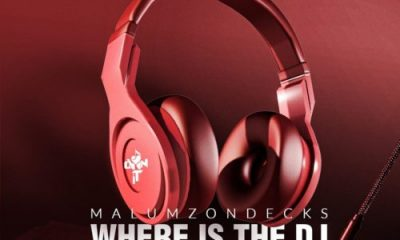 Malumz on Decks – Where Is the DJ ft. Khanyisa