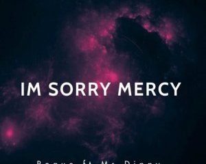Roque Ms Dippy Im Sorry Mercy 300x240 - Roque – I'm Sorry Mercy ft. Ms Dippy