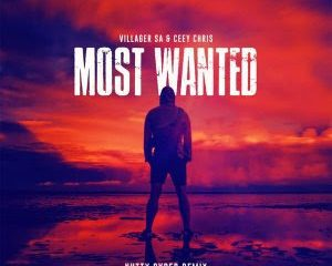 Villager SA Ceey Chris – Most Wanted Nutty Cyber Remix 300x240 - Villager SA & Ceey Chris – Most Wanted (Nutty Cyber Remix)