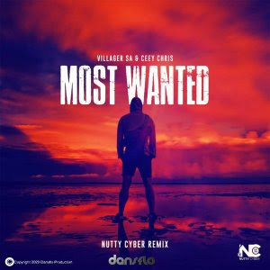 Villager SA Ceey Chris – Most Wanted Nutty Cyber Remix - Villager SA & Ceey Chris – Most Wanted (Nutty Cyber Remix)