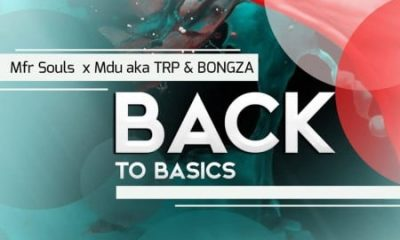 MFR Souls, Mdu aka TRP & Bongza – Back To Basics
