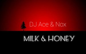 DJ Ace Nox – Milk Honey 300x188 - DJ Ace & Nox – Milk & Honey