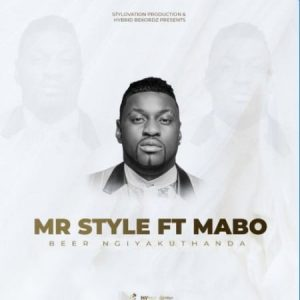 Mr Style – Beer Ngiyakuthanda ft. Mabo 300x300 - Mr Style – Beer Ngiyakuthanda ft. Mabo