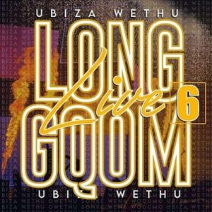UBiza Wethu – Long Live Gqom 6 Road To My Story Album 300x300 - UBiza Wethu – Long Live Gqom 6 (Road To My Story Album)